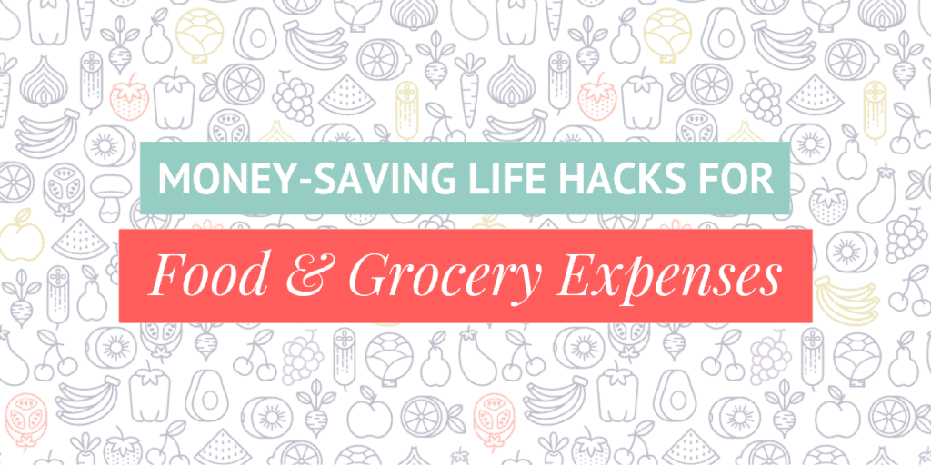 16 Money-Saving Life Hacks For Food & Grocery Expenses